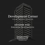 Development Corner - Episode 1 - Carmen Gerasolo of Edenshaw Development
